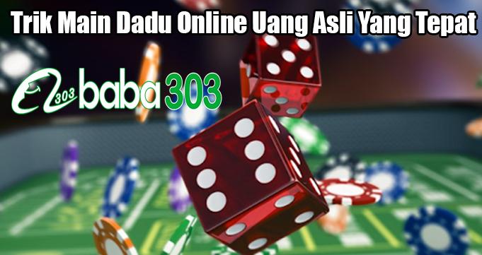 Trik Main Dadu Online Uang Asli Yang Tepat